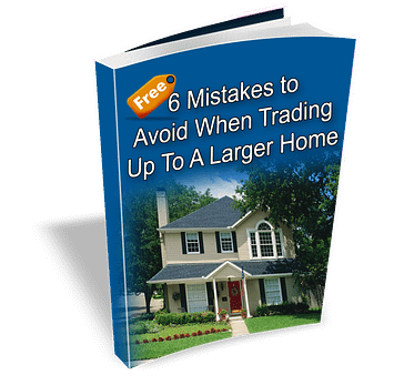 6 Mistakes to avoid when trading up to a larger home