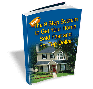 The 9 Step System to get your Home Sold Fast for Top Dollar